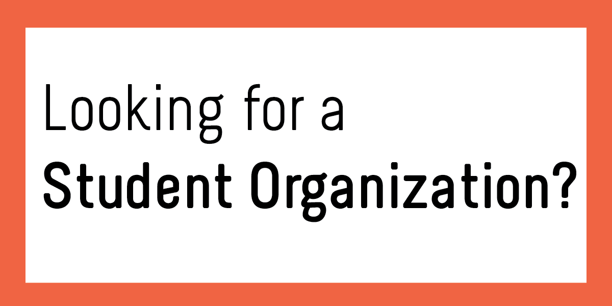 looking for a student organization